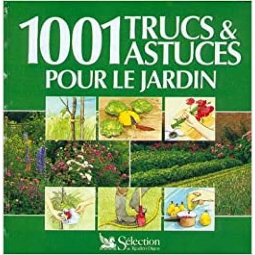 1001 trucs et astuces pour le jardin  Brigitte Roy