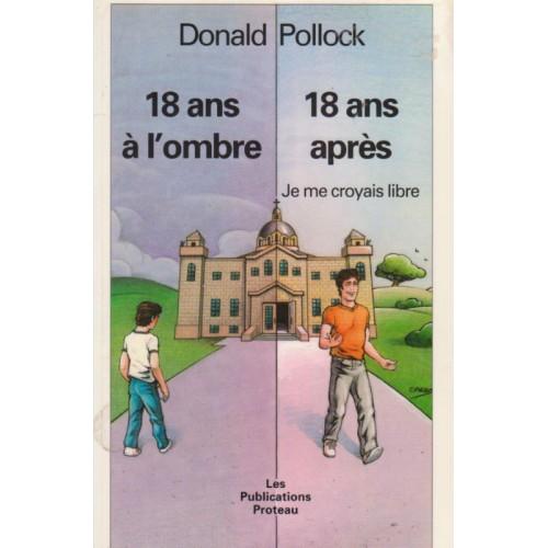 18 ans a l'ombre 18 après  je me croyais libre Donald Pollock