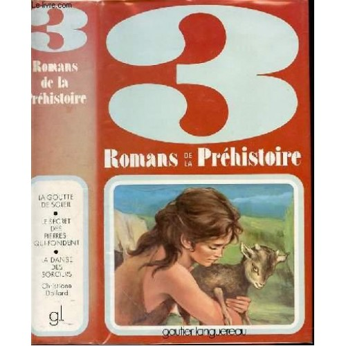 3 romans de la préhistoire La goutte du soleil et autres  Christine Dollard