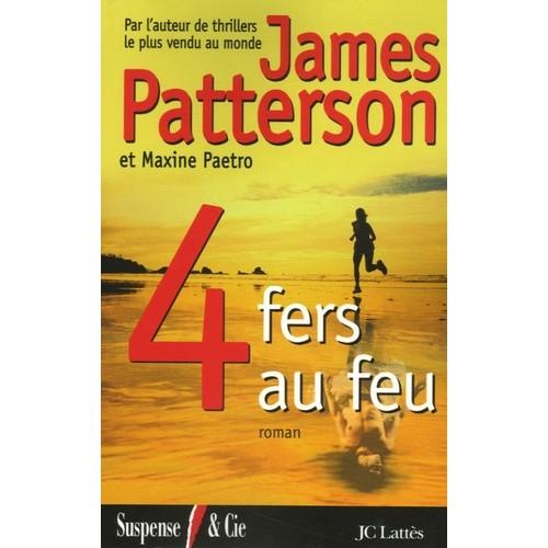 4 fers au feu  James Patterson Maxime Paetro