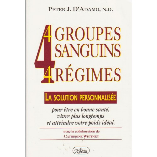 4 groupes sanguins 4 régimes  Peter J Dadamo MD