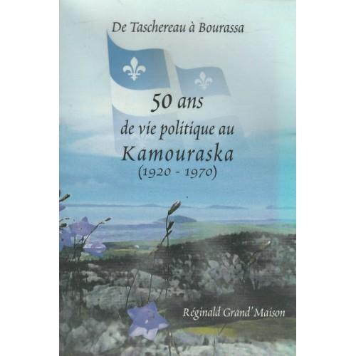 50 ans de vie politique au Kamouraska  Réginald Grand-Maison