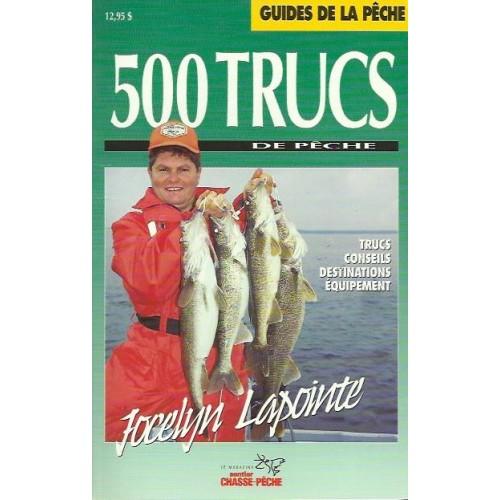 500 trucs de pêche Jocelyn Lapointe
