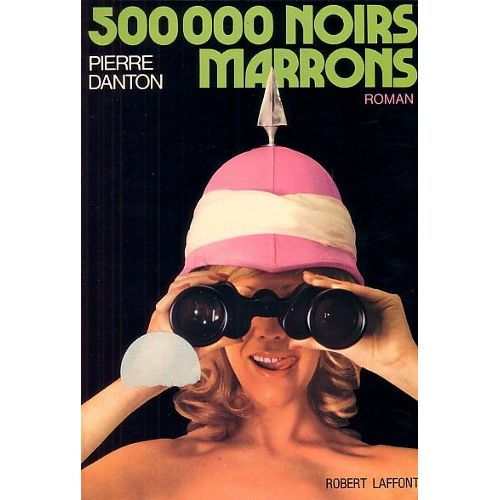 500 000 noirs marrons Pierre Danton