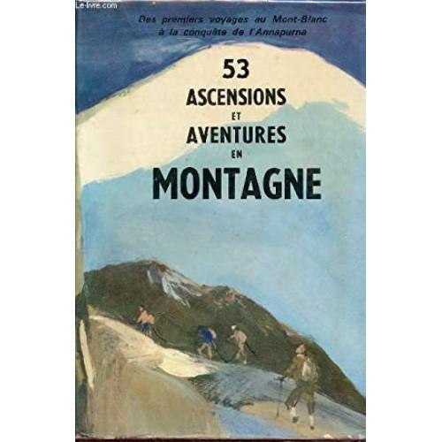 53 ascensions et aventures en montagne  Pierre-André Touttain