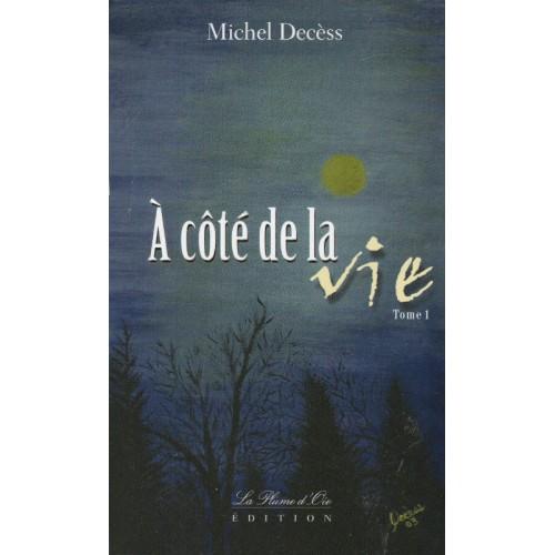 A côté de la vie  Michel Décess