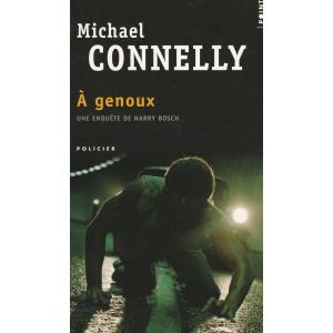 Une enquête de Harry Bosch  A genoux  Michael Connely