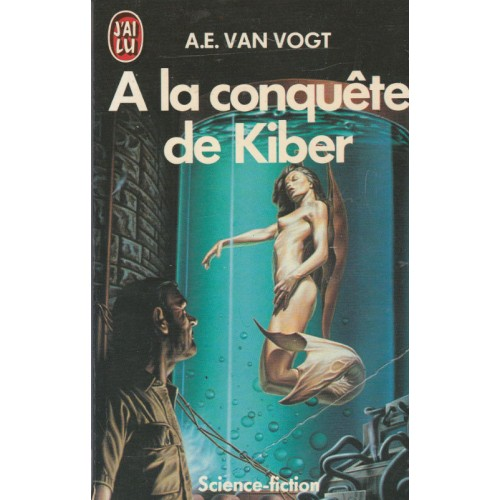 A la conquête de Kiber  A.E. Van Vogt