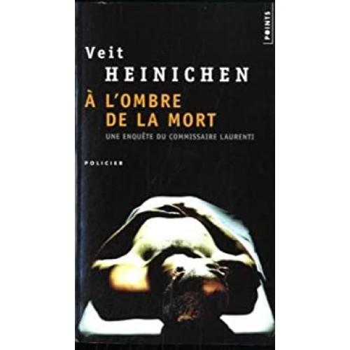 A l'ombre de la mort  Veit Heinchen