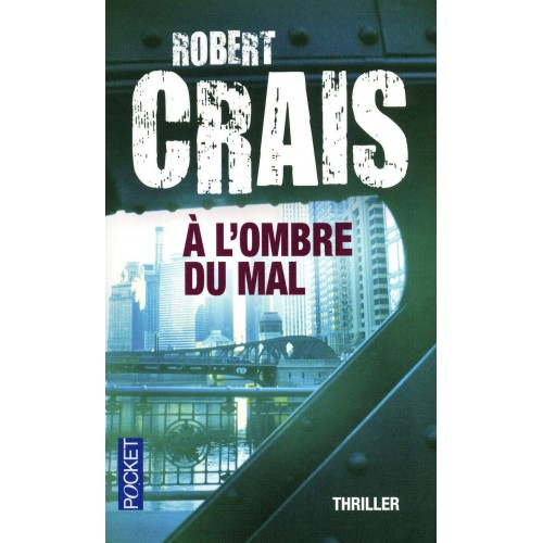 À l' ombre du mal Robert Crais
