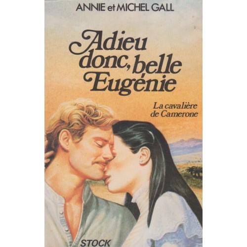 Adieu donc belle Eugénie  Anne Michel Gall