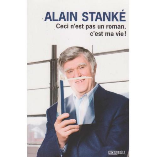 Ceci n'est pas un roman c'est ma vie R G  Alain Stanké