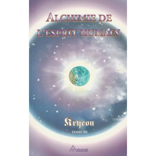 Alchimie de l'esprit humain tome 3  Kryeon