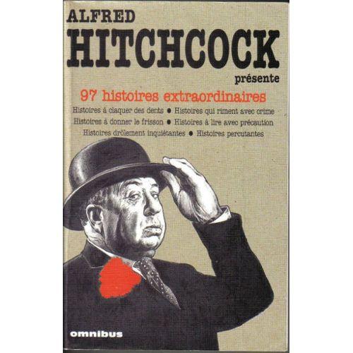 Alfred Hitchcock Présente 97 histoires extraordinaires  Alfred Hitchcock