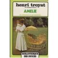 Amélie les semailles et les moissons Henri Troyat