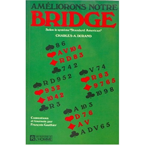 Améliorons notre bridge selon le système standard américain   Charles A Durand