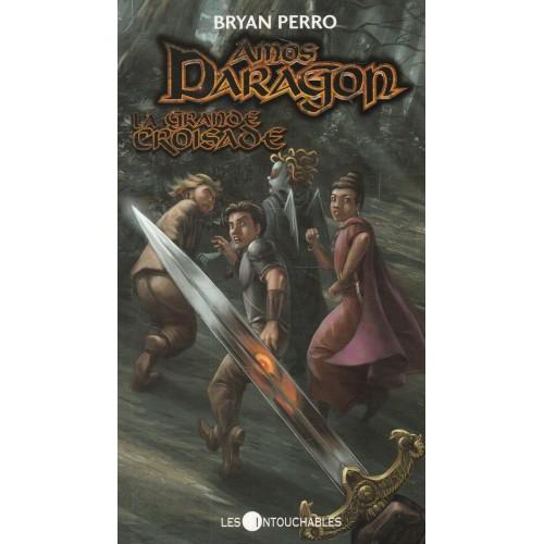 Amos Daragon La grande croisade tome 10  Bryan Perro