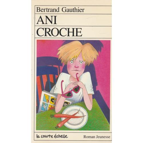 Ani-Croche  Bertrand Gauthier
