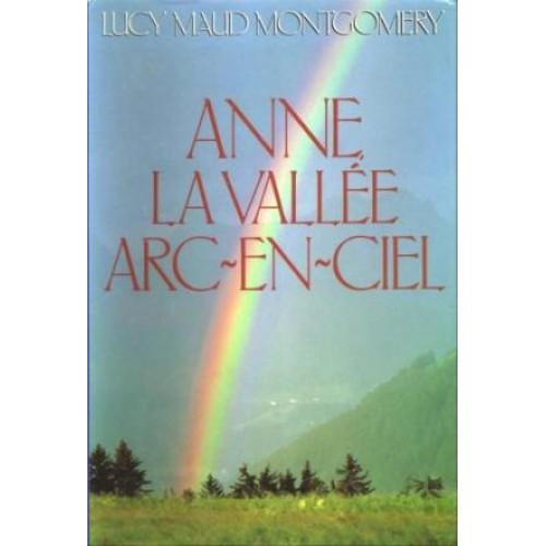 Anne La vallée Arc en ciel  Lucy Maud Montgomery