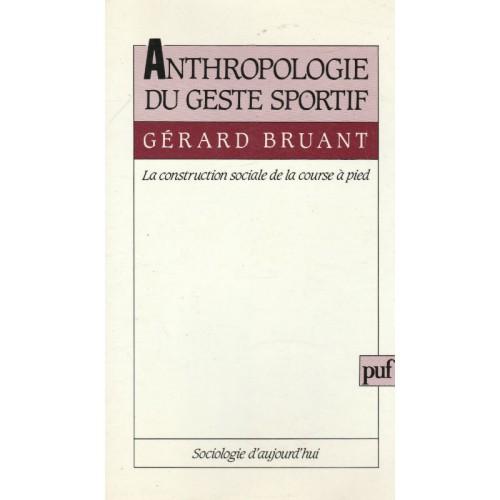 Anthropologie du geste sportif Gérard Bruant
