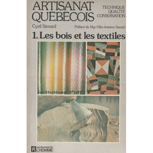 Artisanat québécois Technique qualité conservation  Cyril Simard