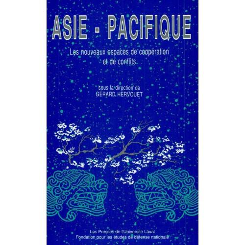 Asie-Pacifique Les nouveaux espaces coopération et de conflits  Gérard Hervouet