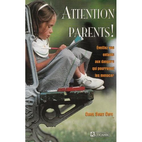 Attention Parents Éveillez vos enfants aux dangers  Carol Soret Cope