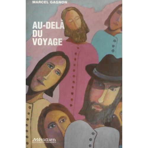 Au-delà du voyage  Marcel Gagnon