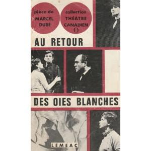 Au retour des oies blanches  Marcel Dubé