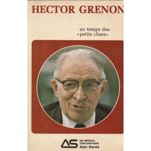 Au temps des p'tits chars  Hector Grenon