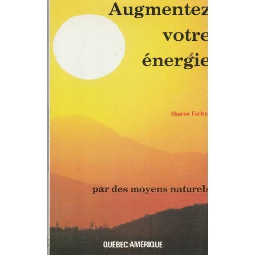 Augmentez votre énergie par des moyens naturels  Sharon Faelten