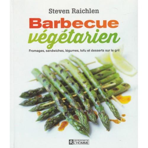 Barbecue Végétarien, Steven Raichlen