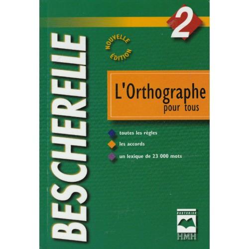 Bescherelle tome 2, L'orthographe pour tous