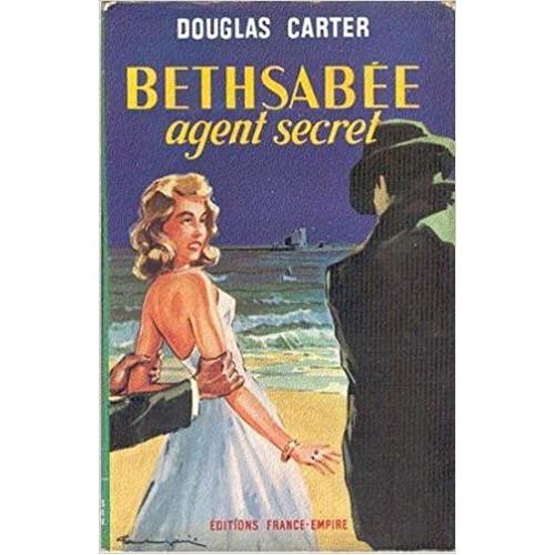 Bethsabée agent secret  Douglas Carter