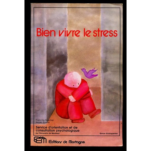 Bien vivre le stress Francine Boucher André Binette