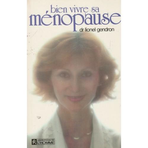 Bien vivre sa ménopause  Dr Lionel Gendron