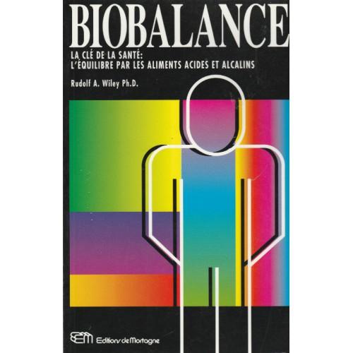 Biobalance la clé de la santé Rudolf-A Wiley Ph-D