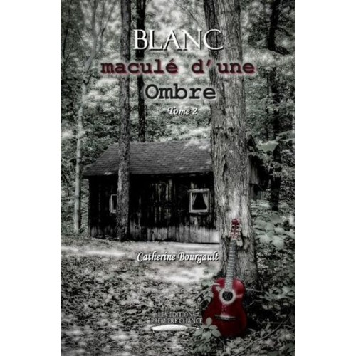 Blanc maculé d'une ombre tome 2 Catherine Bourgault