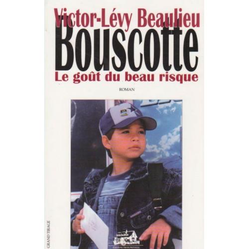 Bouscotte  Le goût du risque   Victor -Levy Beaulieu