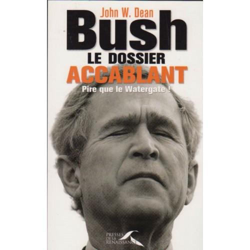 Bush le dossier accablant   John w Dean