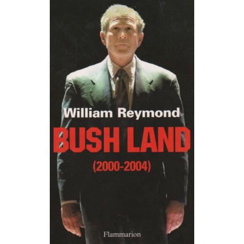 Bush Land 2000 2004