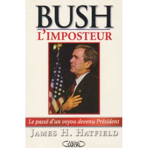 Bush l'imposteur James H Hatfield