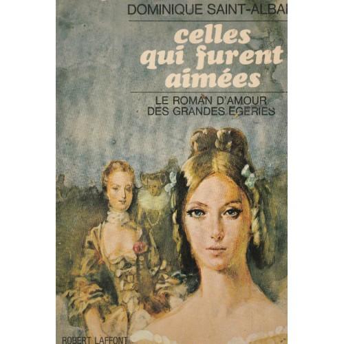 Celles qui furent aimées  Dominique Saint-Alban