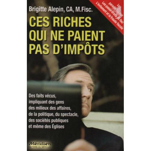 Ces riches qui ne paient pas d'impots  Brigitte Alepin  rg