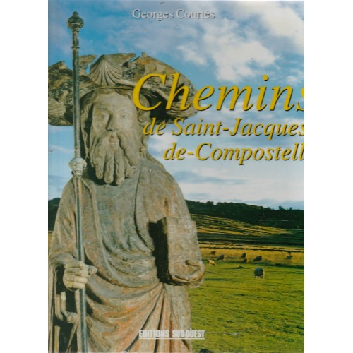 Chemins de Saint-Jacques de Compotelle Georges Courtes