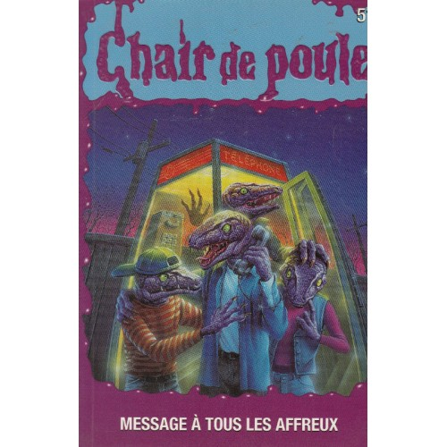 collection Chair de poule no 51 Message à tous les affreux R-L Stine