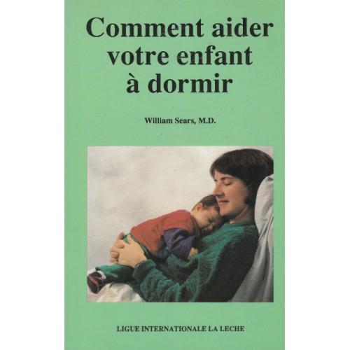 Comment aider votre enfant a dormir Willian Sears pédiatre