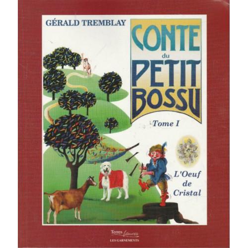 Conte du Petit Bossu L'oeuf du Cristal  Gérald Tremblay