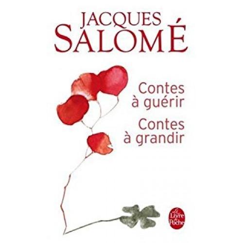 Conte à guérir, Contes à grandir, Jacques Salomé