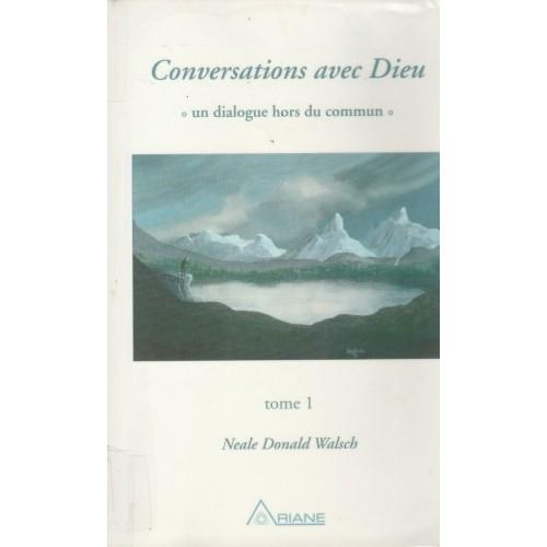 Conversation avec Dieu tome 1  Neale Donald Walsch